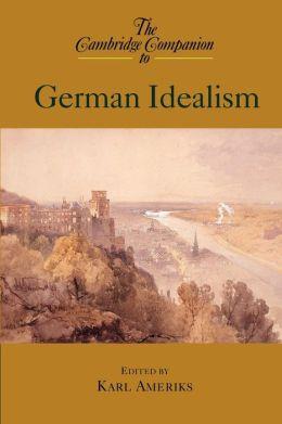 The Cambridge Companion to German Idealism