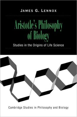 Aristotle's Philosophy of Biology: Studies in the Origins of Life Science