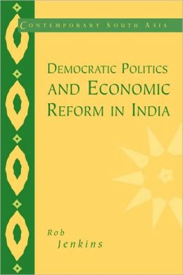 Democratic Politics and Economic Reform in India