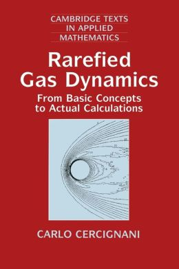 Rarefied Gas Dynamics: From Basic Concepts to Actual Calculations