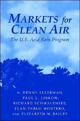Markets for Clean Air: The U. S. Acid Rain Program