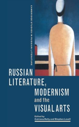 Russian Literature, Modernism and the Visual Arts