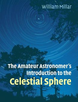 The Amateur Astronomer's Introduction to the Celestial Sphere