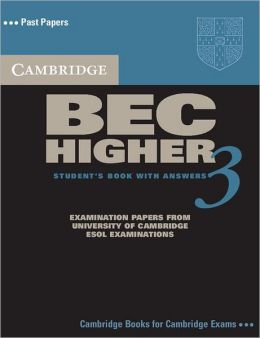 Cambridge BEC Higher Student's Book With Answers 3: Examination Papers From University of Cambridge ESOL Examinations