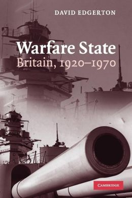Warfare State: Britain, 1920-1970