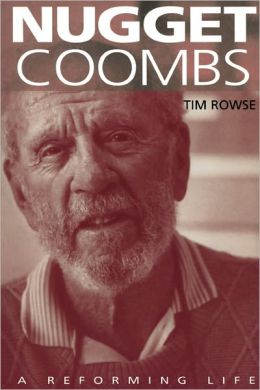 Nugget Coombs: A Reforming Life