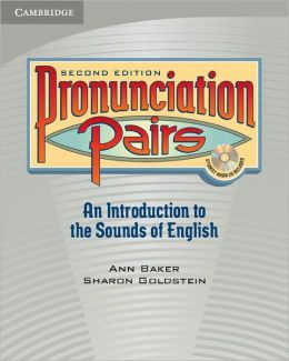 Pronunciation Pairs: An Introduction to the Sounds of English
