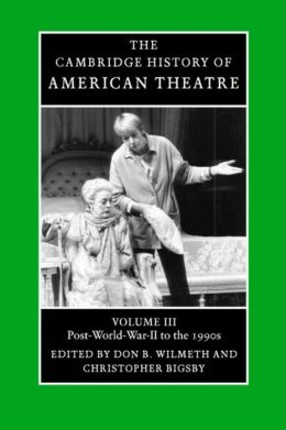 The Cambridge History of American Theatre