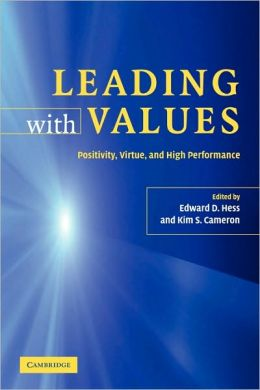 Leading with Values: Positivity, Virtue, and High Performance