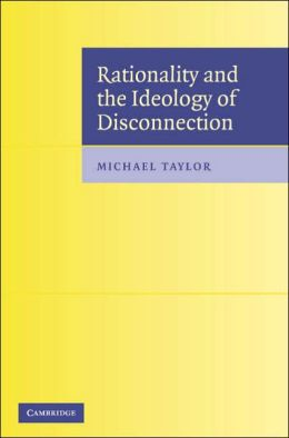 Rationality and the Ideology of Disconnection