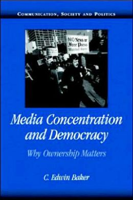 Media Concentration and Democracy: Why Ownership Matters