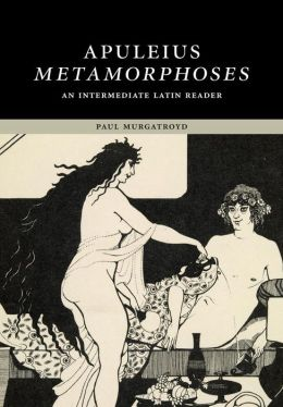 Apuleius: Metamorphoses: An Intermediate Latin Reader