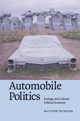 Automobile Politics: Ecology and Cultural Political Economy