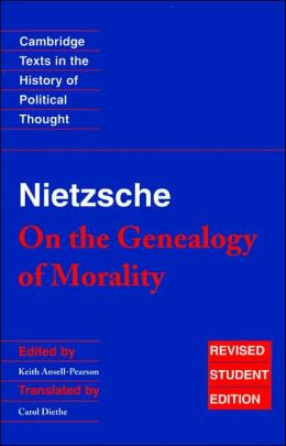 Nietzsche: 'On the Genealogy of Morality' and Other Writings Student Edition