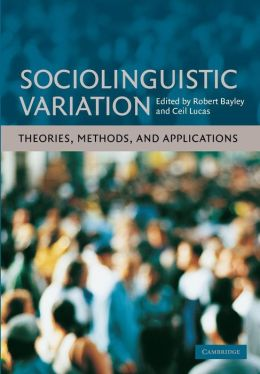 Sociolinguistic Variation: Theories, Methods, and Applications
