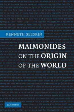 Maimonides on the Origin of the World
