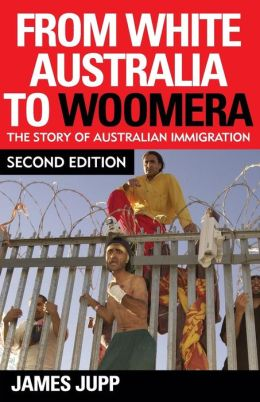 From White Australia to Woomera: The Story of Australian Immigration