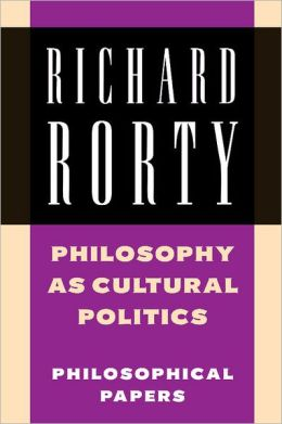 Philosophy as Cultural Politics: Philosophical Papers