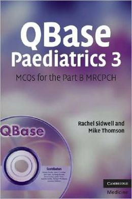 QBase Paediatrics 3: MCQs for the Part B MRCPCH