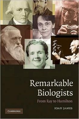 Remarkable Biologists: From Ray to Hamilton