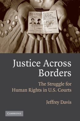 Justice Across Borders: The Struggle for Human Rights in U. S. Courts