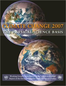 Climate Change 2007: The Physical Science Basis: Working Group I Contribution to the Fourth Assessment Report of the IPCC