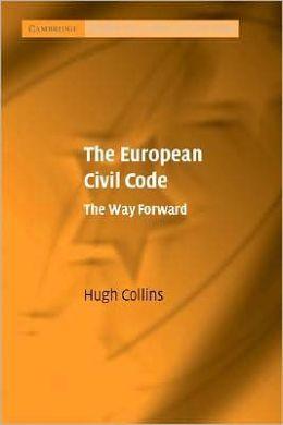The European Civil Code: The Way Forward