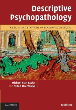 Descriptive Psychopathology: The Signs and Symptoms of Behavioral Disorders
