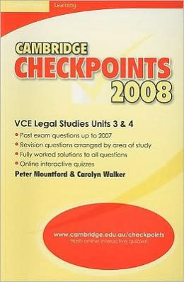 Cambridge Checkpoints VCE Legal Studies Units 3&4 2008