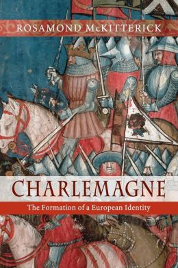 Charlemagne: The Formation of a European Identity