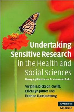 Undertaking Sensitive Research in the Health and Social Sciences: Managing Boundaries, Emotions and Risks