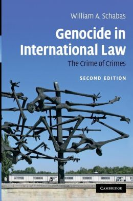 Genocide in International Law: The Crime of Crimes
