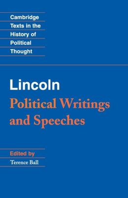 Lincoln: Political Writings and Speeches
