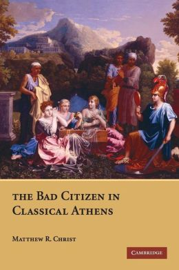 The Bad Citizen in Classical Athens
