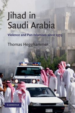 Jihad in Saudi Arabia: Violence and Pan-Islamism since 1979
