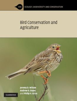 Bird Conservation and Agriculture: The Bird Life of Farmland, Grassland and Heathland