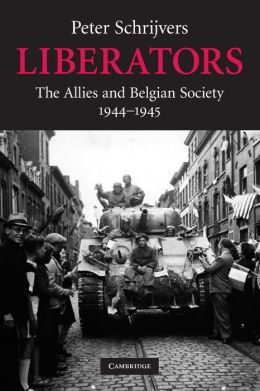 Liberators: The Allies and Belgian Society, 1944-1945
