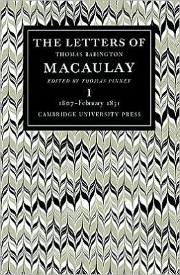 The Letters of Thomas Babington Macaulay (6 Volume Paperback Set)