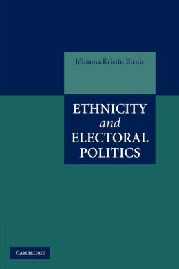 Ethnicity and Electoral Politics