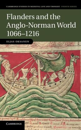 Flanders and the Anglo-Norman World, 1066?1216