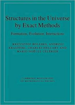 Structures in the Universe by Exact Methods: Formation, Evolution, Interactions