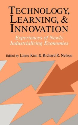 Technology, Learning, and Innovation: Experiences of Newly Industrializing Economies