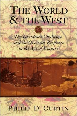 World and the West: The European Challenge and the Overseas Response in the Age of Empire