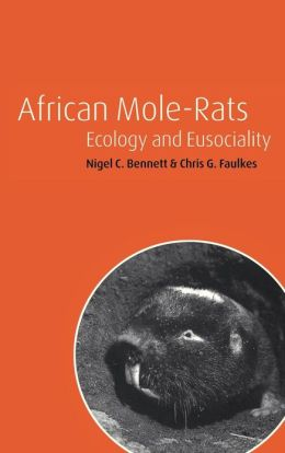 African Mole-Rats: Ecology and Eusociality