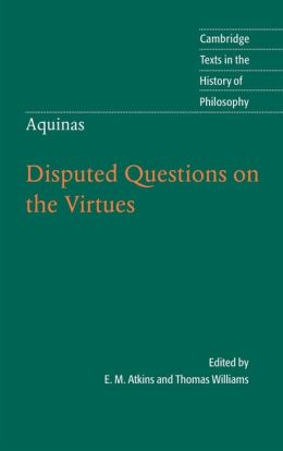 Thomas Aquinas: Disputed Questions on the Virtues