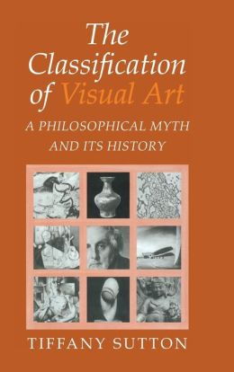 Classification of Visual Art: A Philosophical Myth and its History