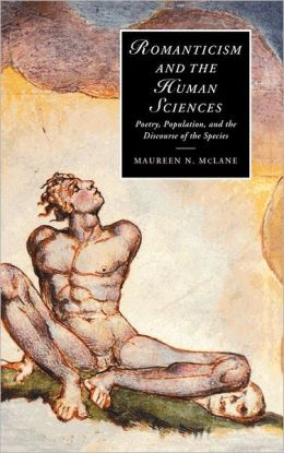 Romanticism and the Human Sciences: Poetry, Population, and the Discourse of the Species