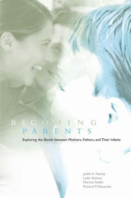 Becoming Parents: Exploring the Bonds between Mothers, Fathers, and their Infants