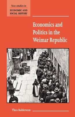 Economics and Politics in the Weimar Republic