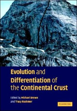 Evolution and Differentiation of the Continental Crust